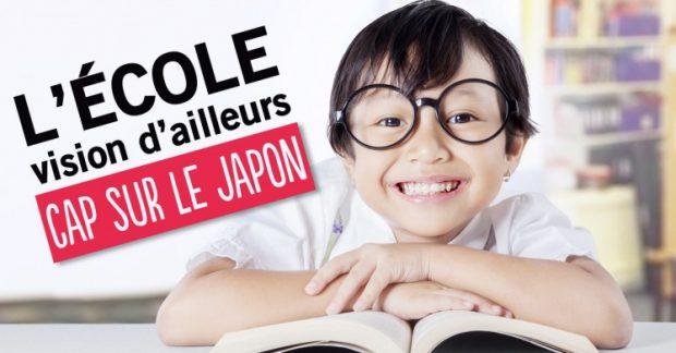 L'ECOLE, VISION D'AILLEURS. Cap sur le Japon !